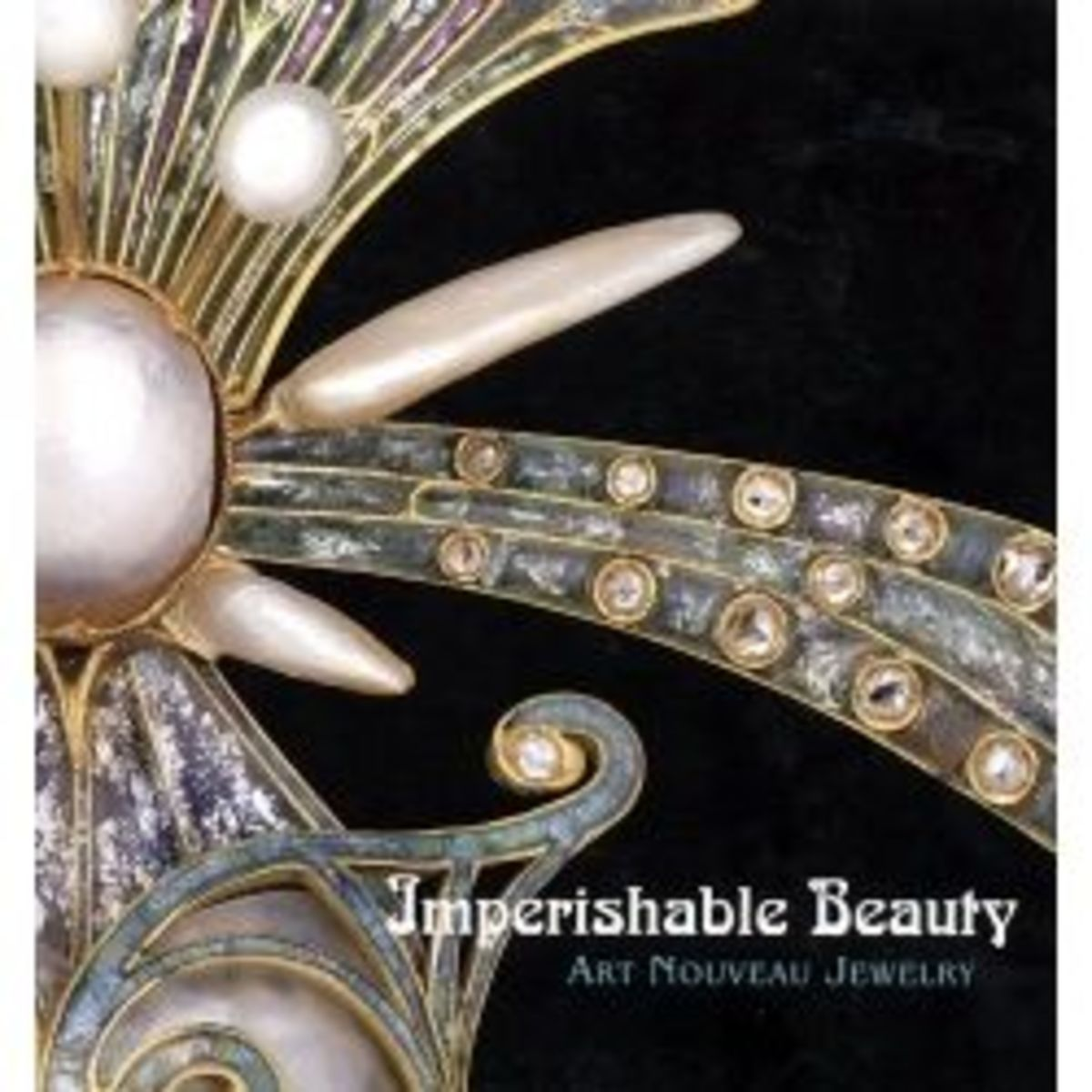 Imperishable Beauty: Art Nouveau Jewelry