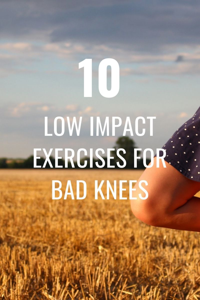 10 Low Impact Exercises for Bad Knees