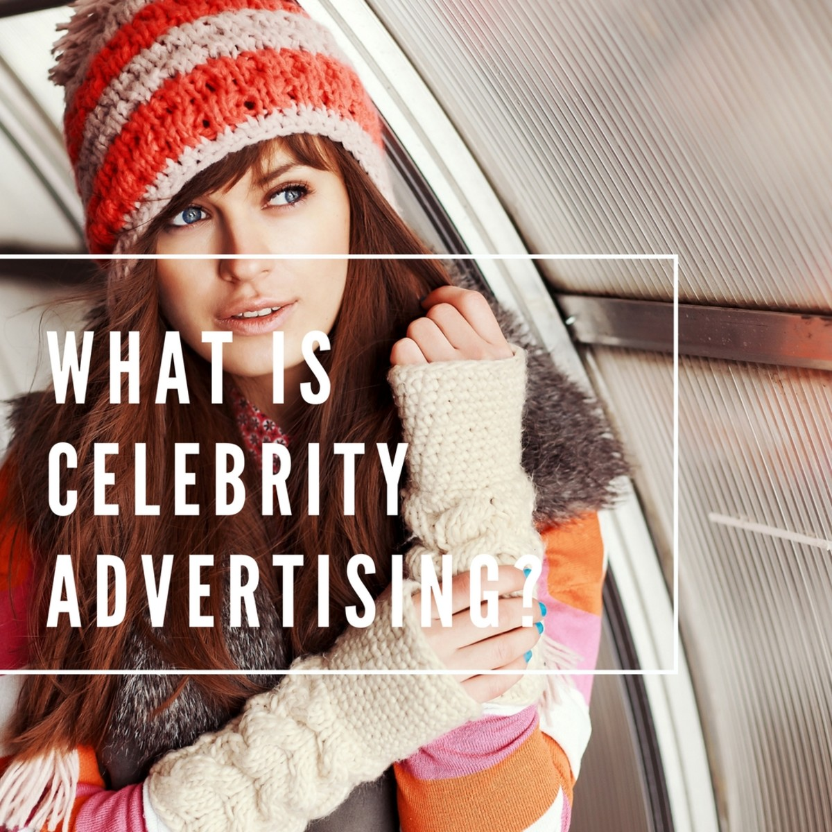 What is Celebrity Advertising?