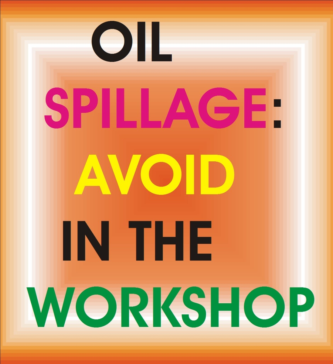 Safety precautions in a workshop, safety, precautions. The illustration is on the prevention of oil spillage.