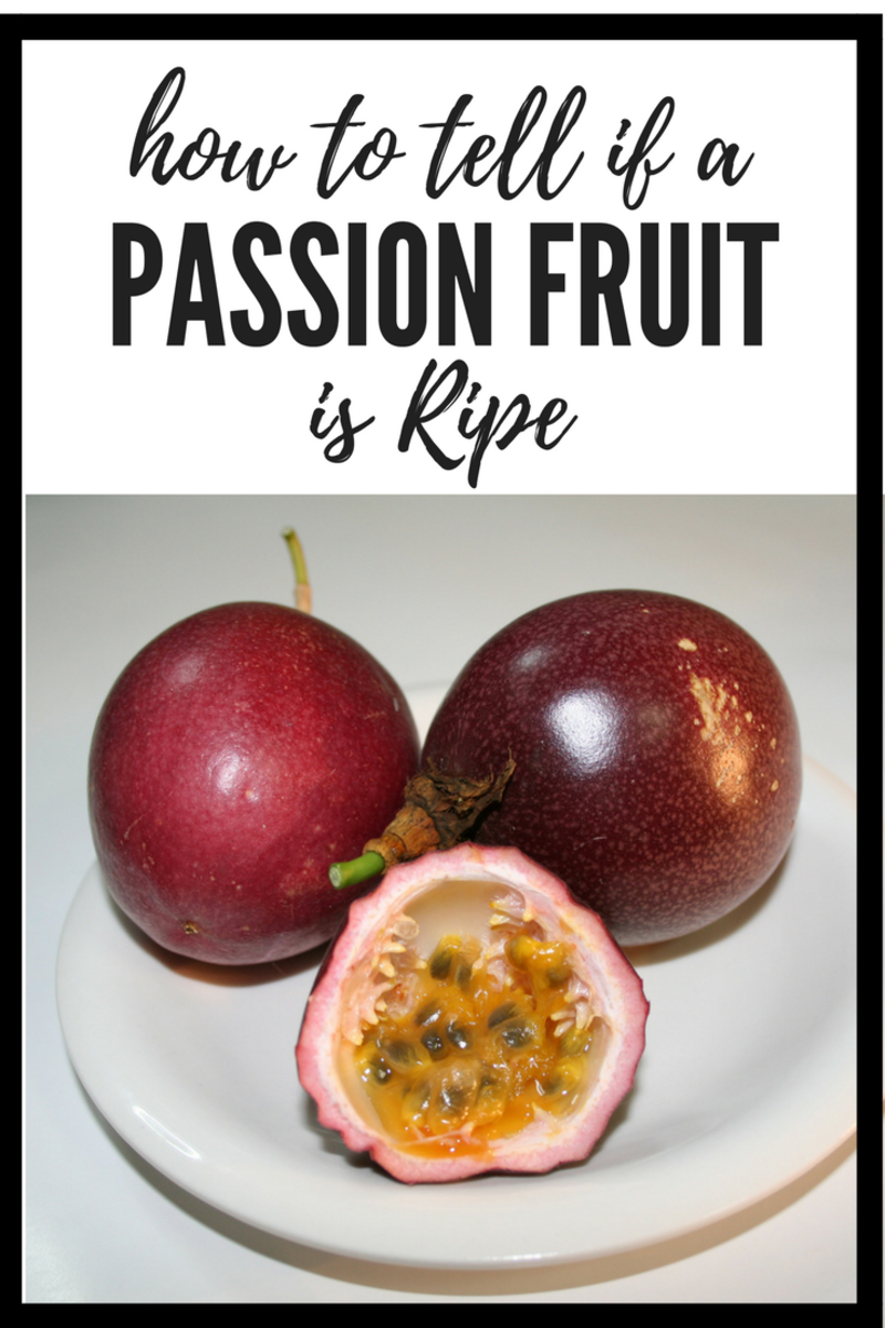 How to Tell If a Passion Fruit is Ripe