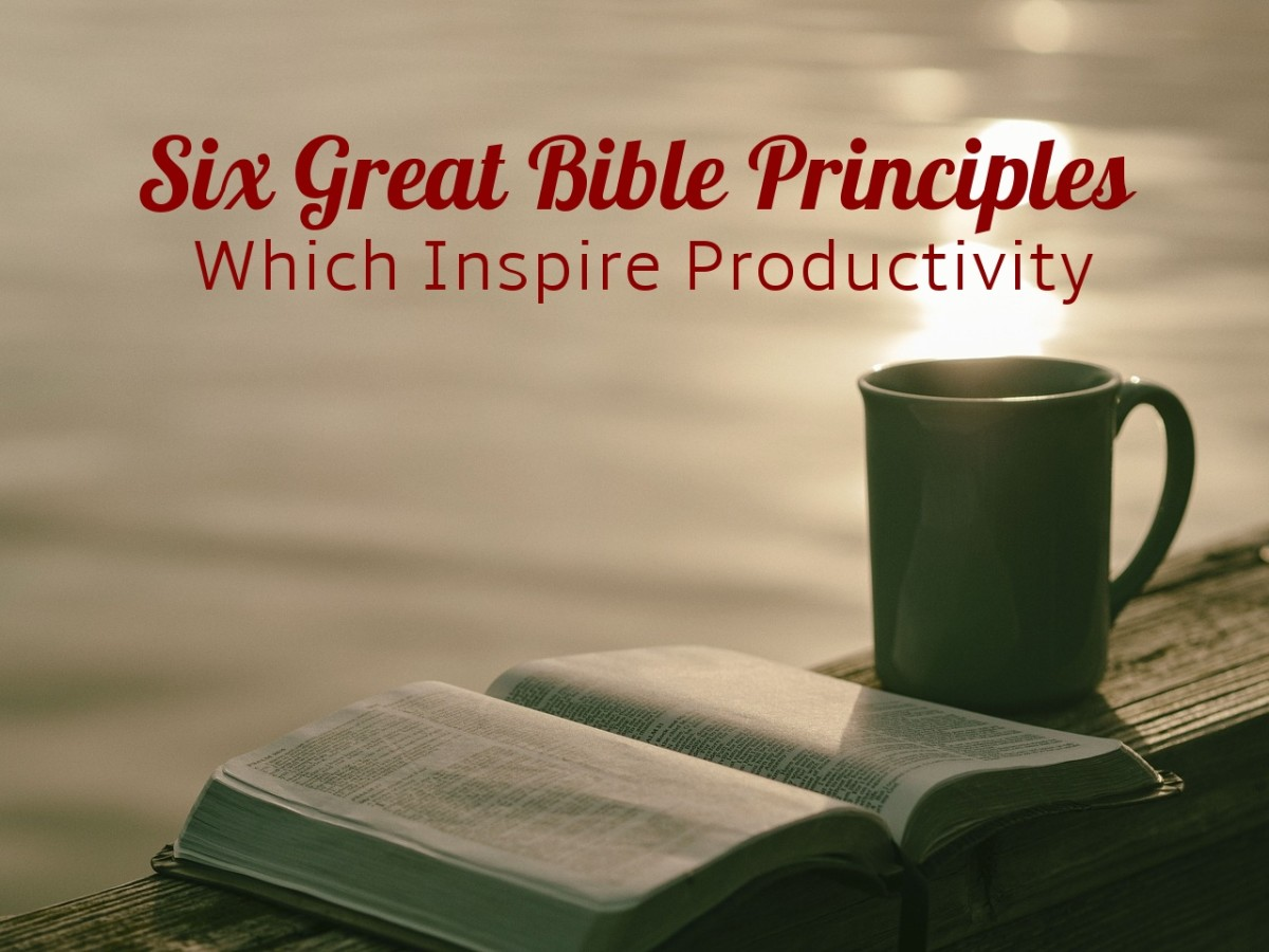 Six Great Bible Principles Which Inspire Productivity