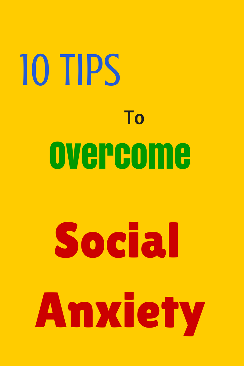 10 Tips to Overcome Social Anxiety