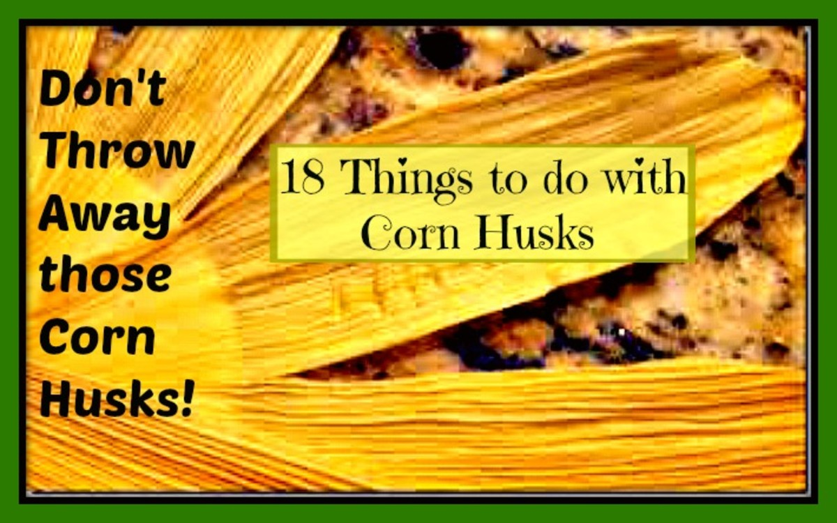 Don't Throw Away those Corn Husks!  18 Things to do with Corn Husks