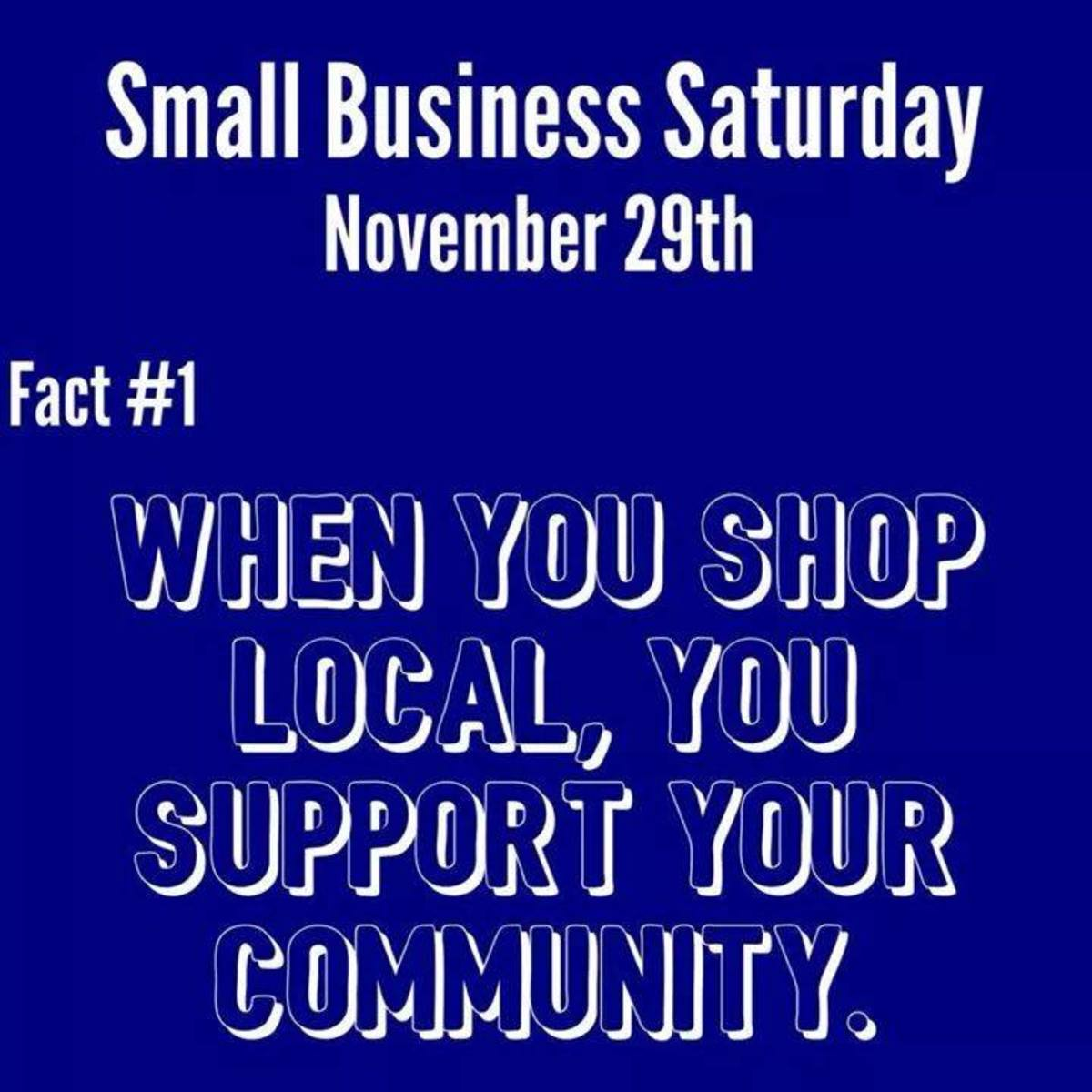 Look for and support the small businesses in your area.