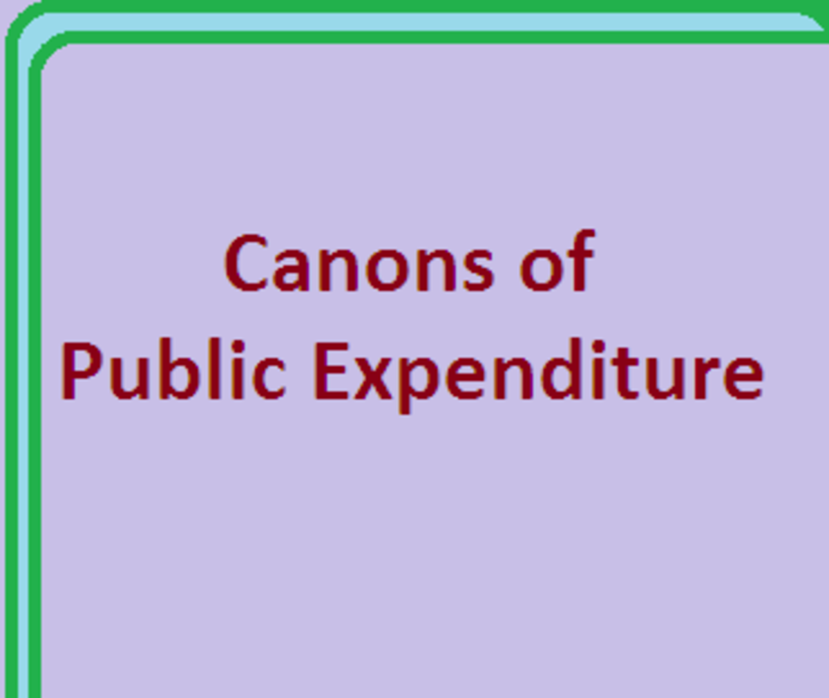 Principles or Canons of Public Expenditure