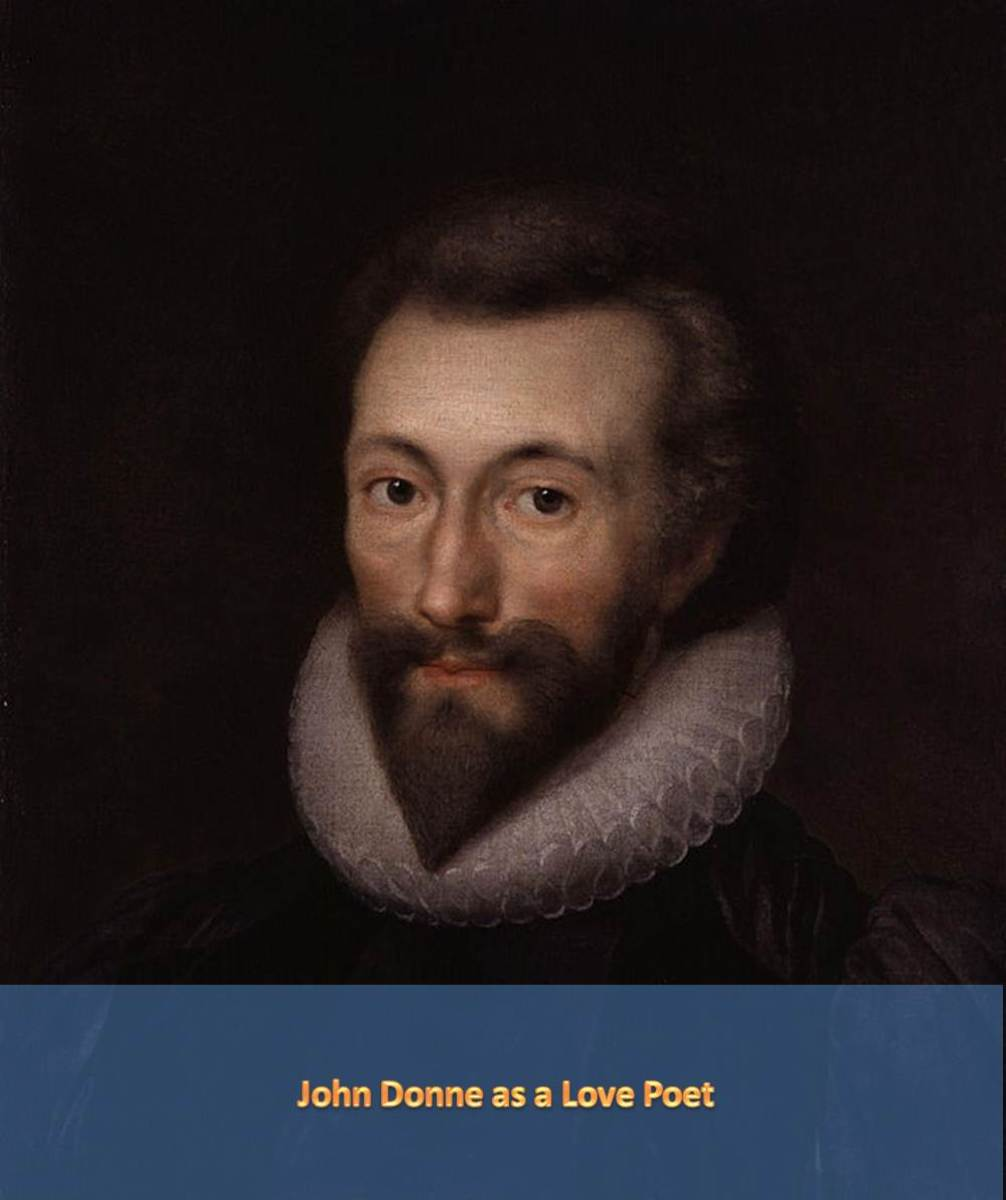 john donne as a love poet John donne (/ d ʌ n / dun 22 january 1572 – 31 march 1631) was an english poet and cleric in the church of england he is considered the pre-eminent representative of the metaphysical poetshis works are noted for their strong, sensual style and include sonnets, love poems, religious poems, latin translations, epigrams, elegies, songs, satires and sermons.