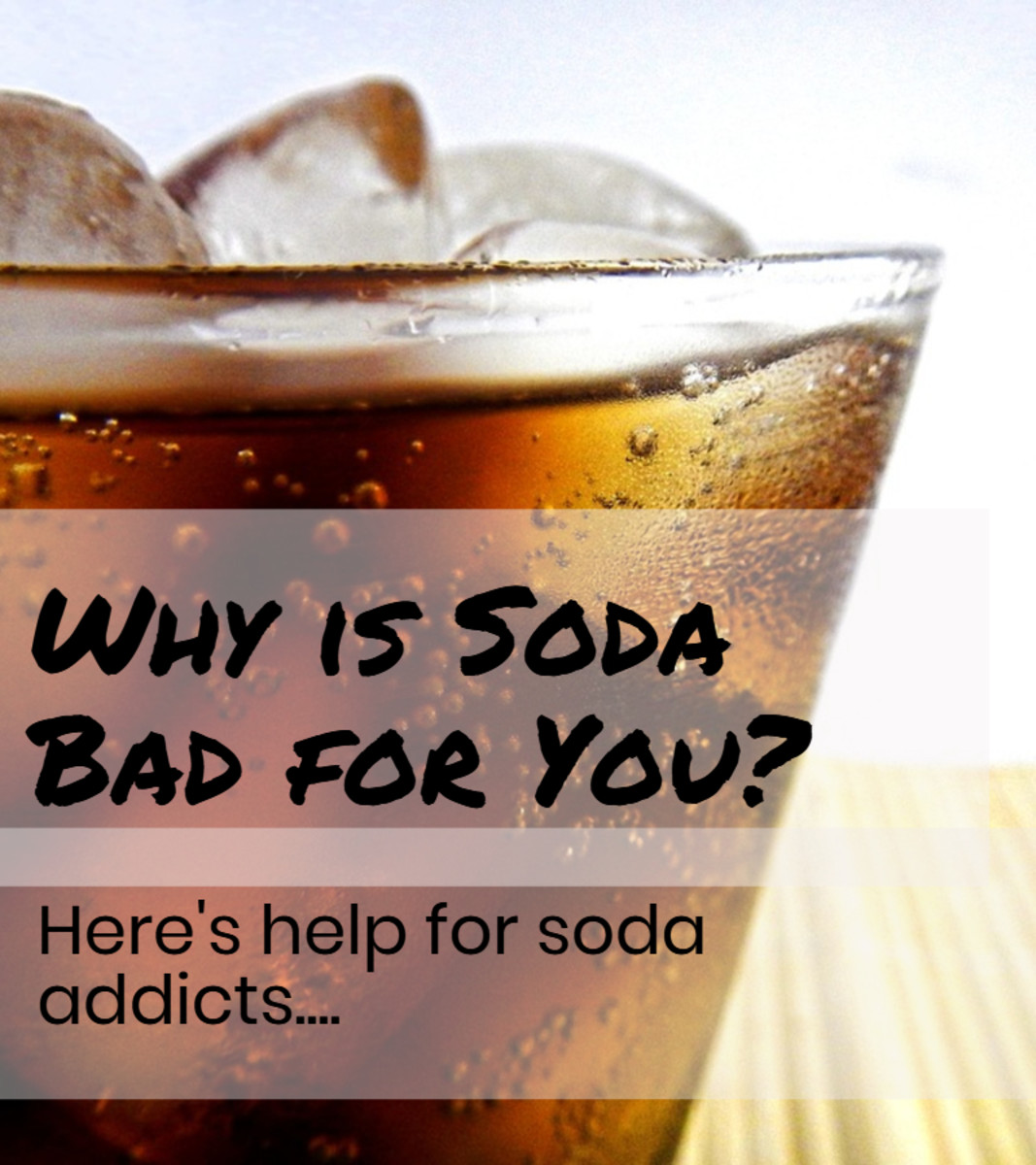 Why is Soda Bad for You? Here's Help for Soda Addicts