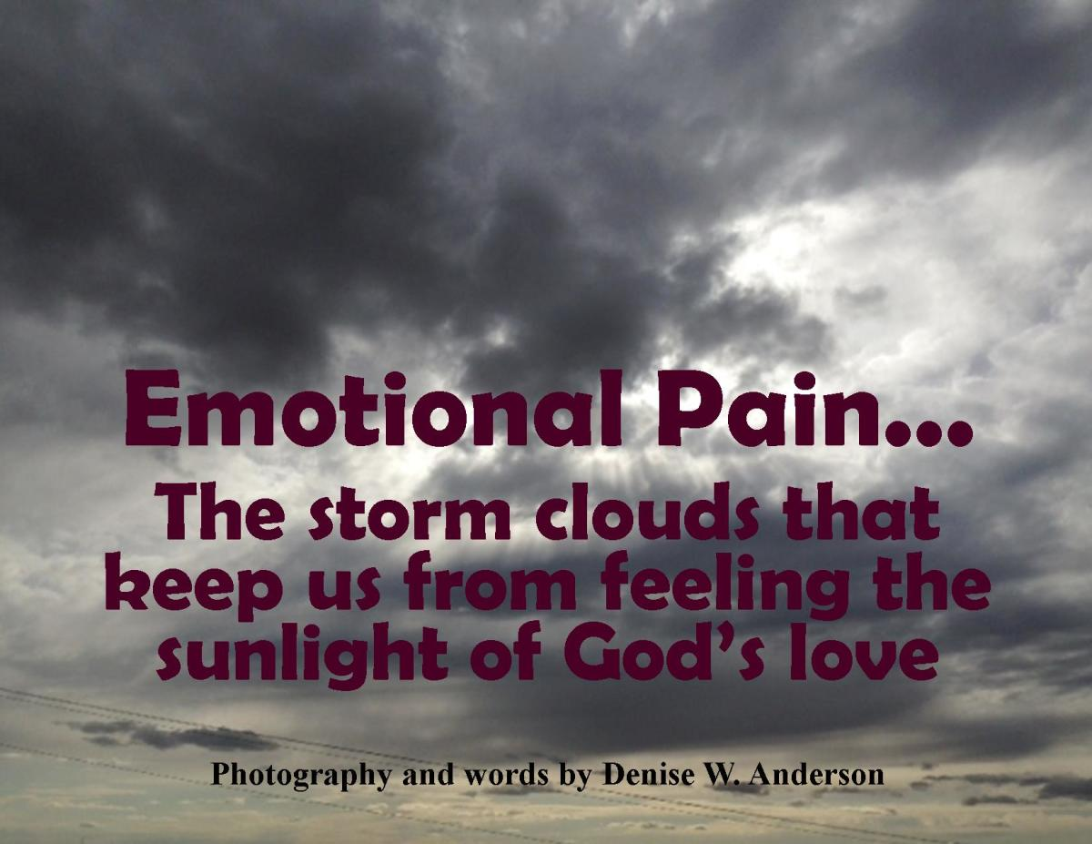 emotional pain Alcohol may numb the pain for a while, but it won't go away you need to face the emotional pain the only way out is through.