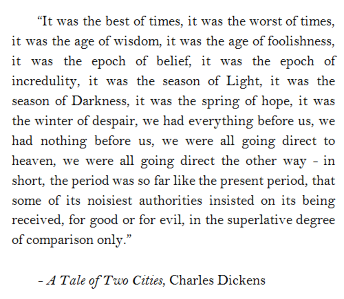 Dickens' 'A Tale Of Two Cities' charts the change Sidney Carton undergoes at the time of the French Revolution when he is given stark choices. He takes the noble way out and changes place with a French aristocrat so that his family survives
