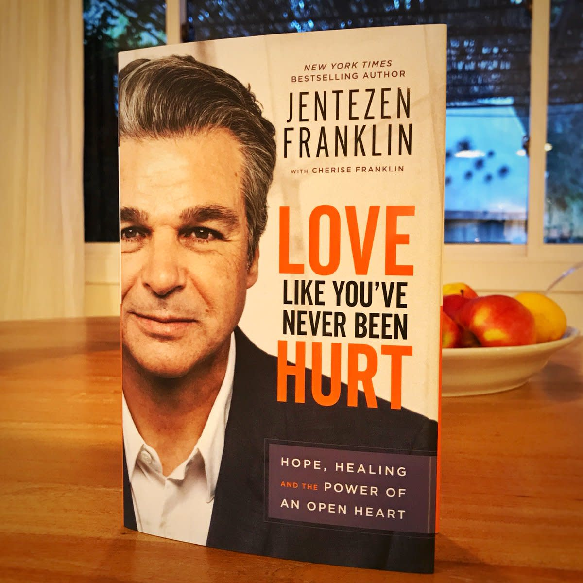 'Love Like You've Never Been Hurt' Book by Jentezen Franklin