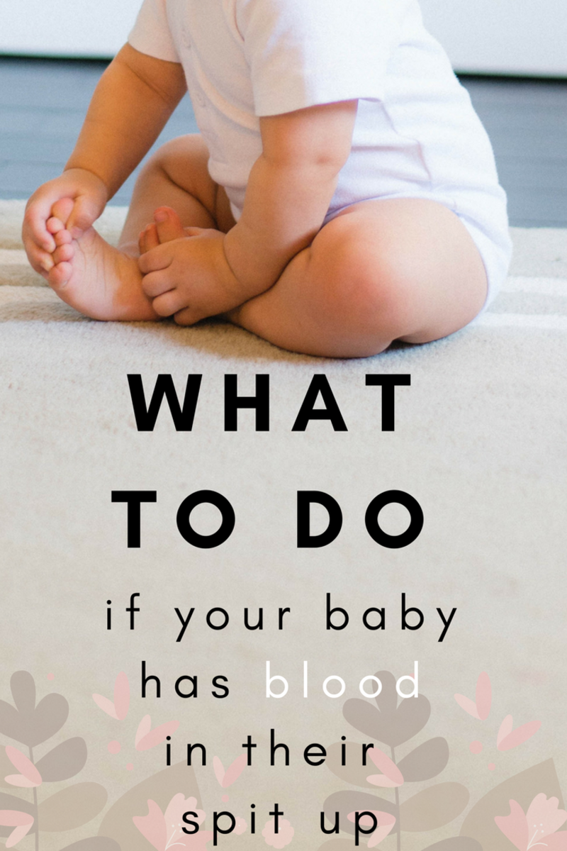 What to Do if Your Baby has Blood in Their Spit Up