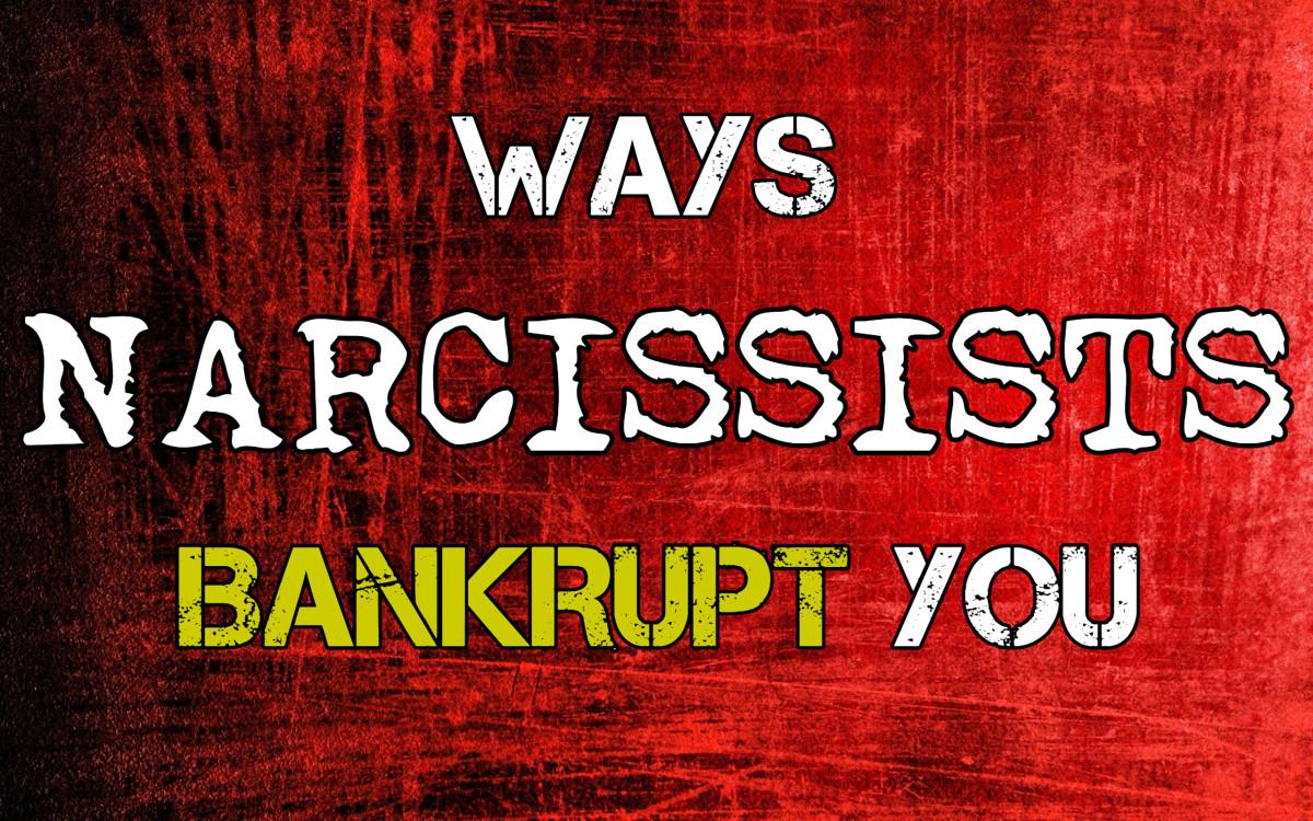 Ways Narcissists Can Bankrupt You
