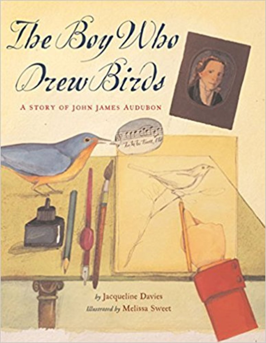 The Boy Who Drew Birds: A Story of John James Audubon by Jacqueline Davies - Book images are from amazon .com.