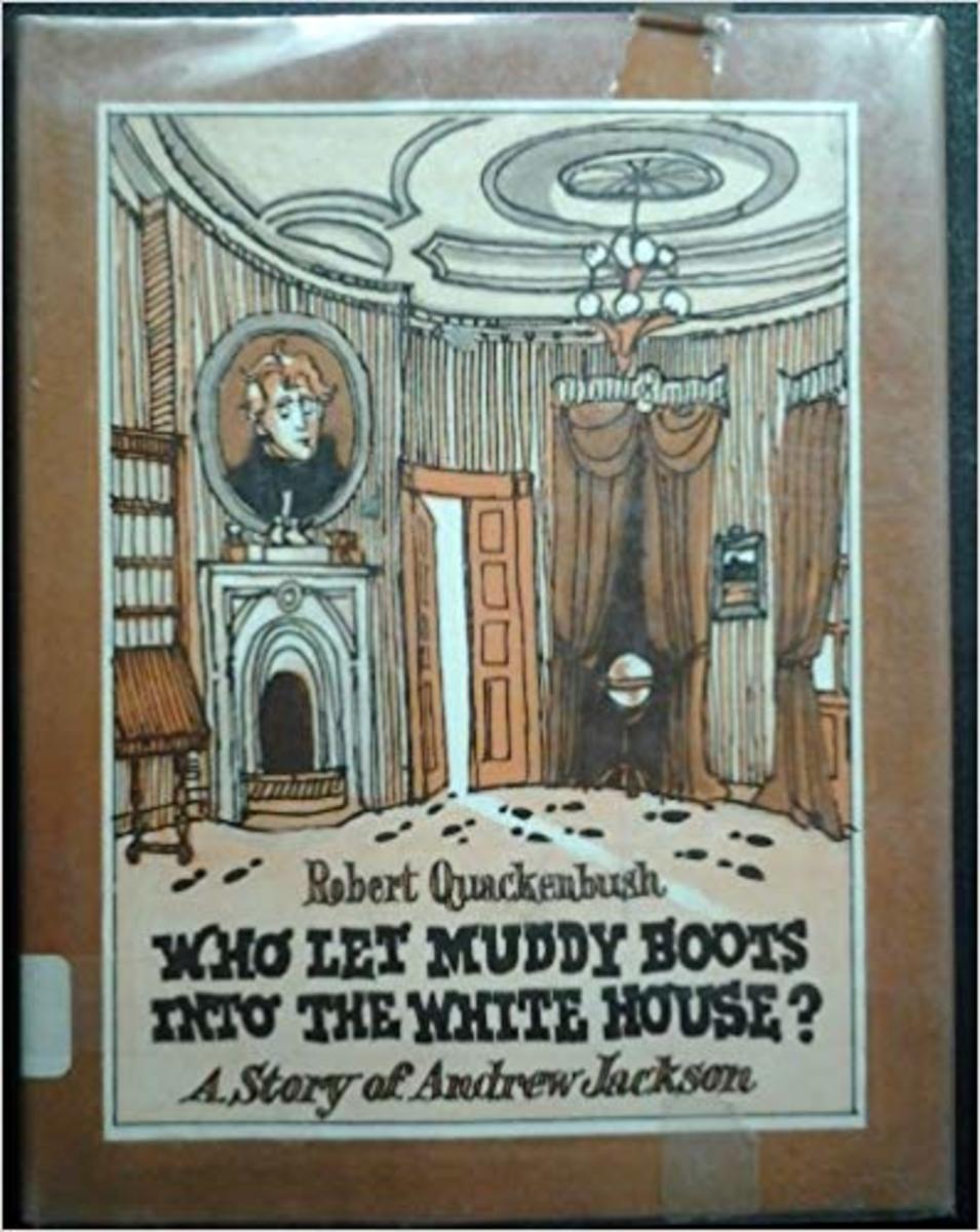 Who let muddy boots into the White House?: A story of Andrew Jackson by Robert M Quackenbush