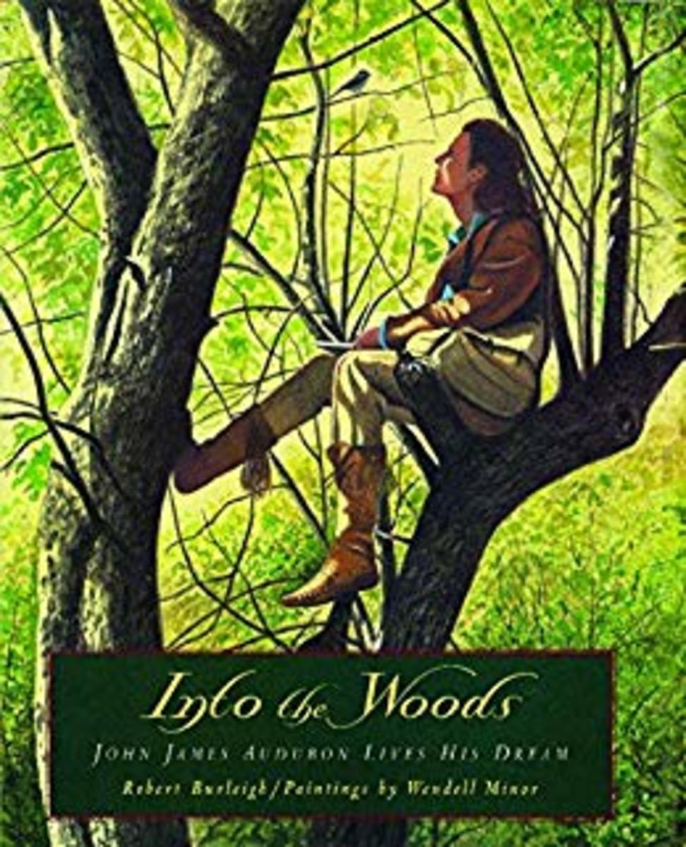 Into the Woods: John James Audubon Lives His Dream by Robert Burleigh