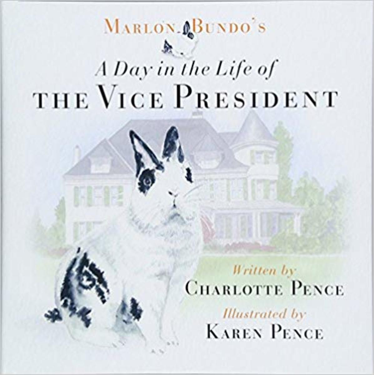 Marlon Bundo's Day in the Life of the Vice President by Charlotte Pence