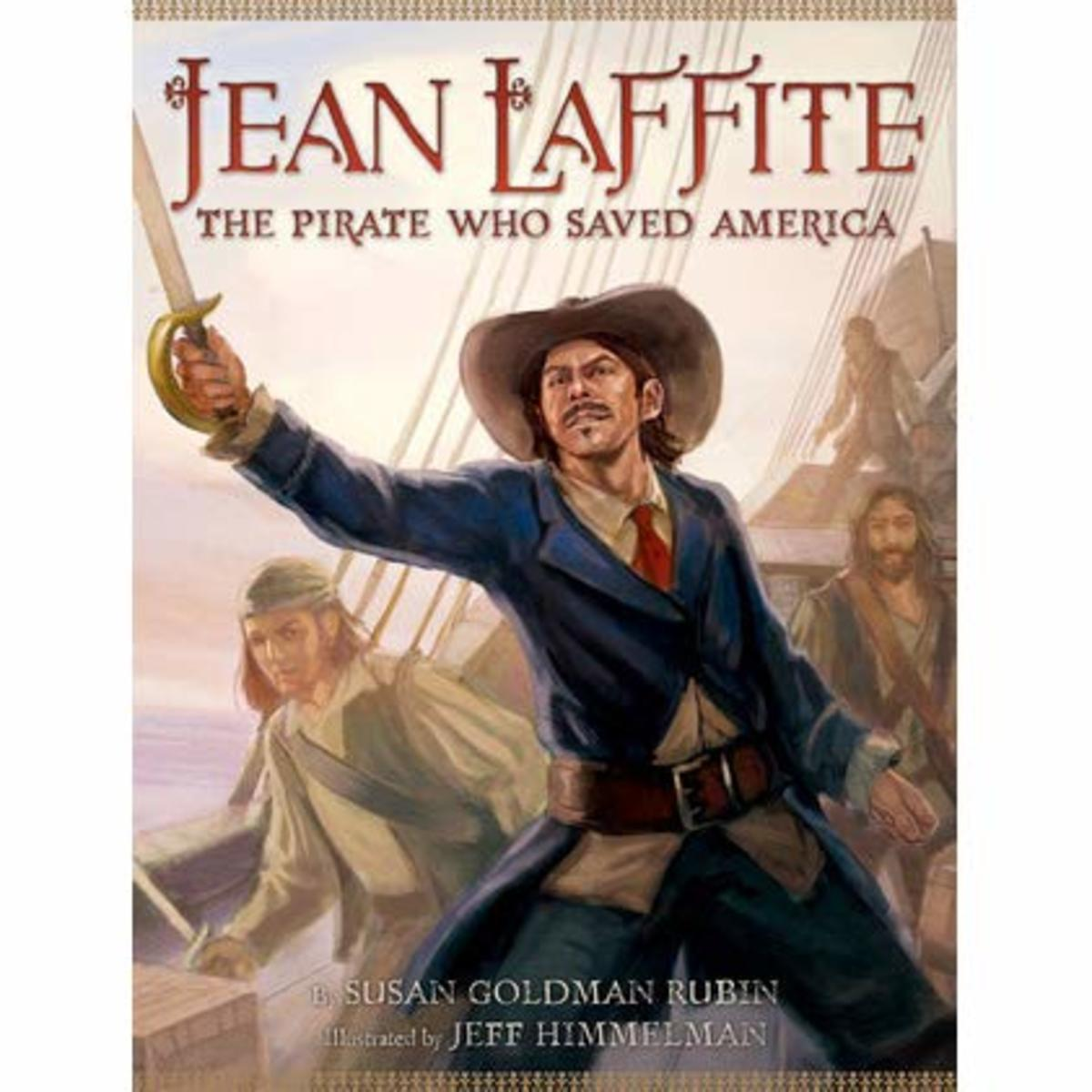 Jean Laffite: The Pirate Who Saved America by Susan Goldman Rubin - This image is from goodreads .com.