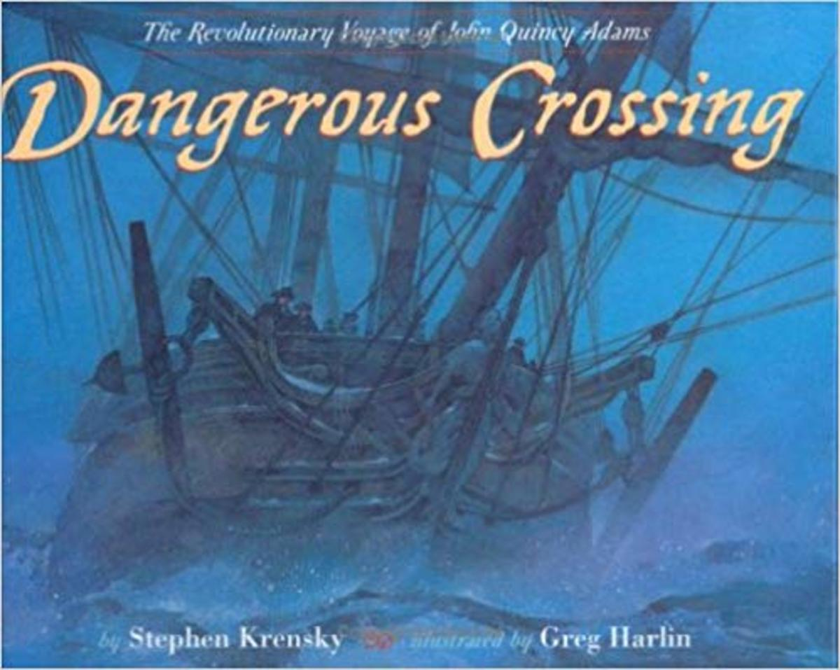 Dangerous Crossing: The Revolutionary Voyage of John Quincy Adams by Stephen Krensky
