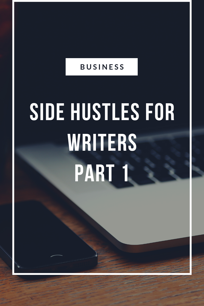 4 Side Hustles for Writers: Part 1