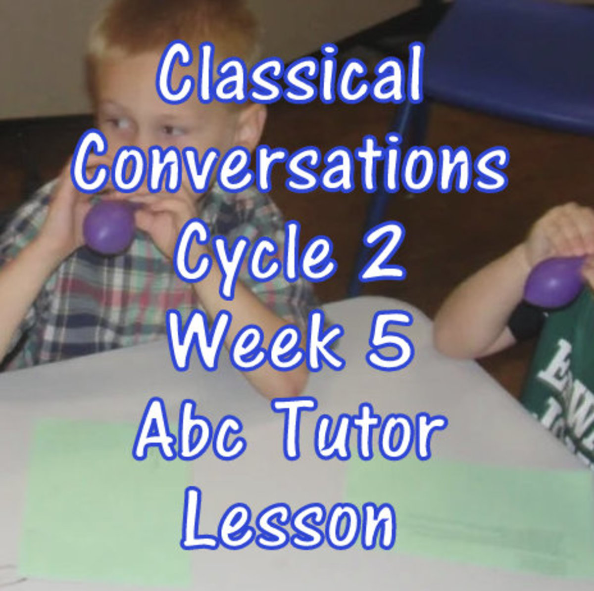 CC Classical Conversations Cycle 2 Week 5 Abc Tutor Lesson Plan