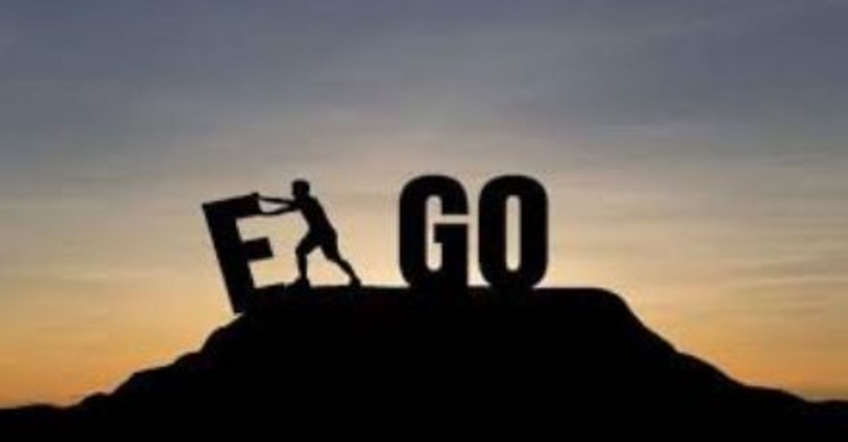 The ego must go!