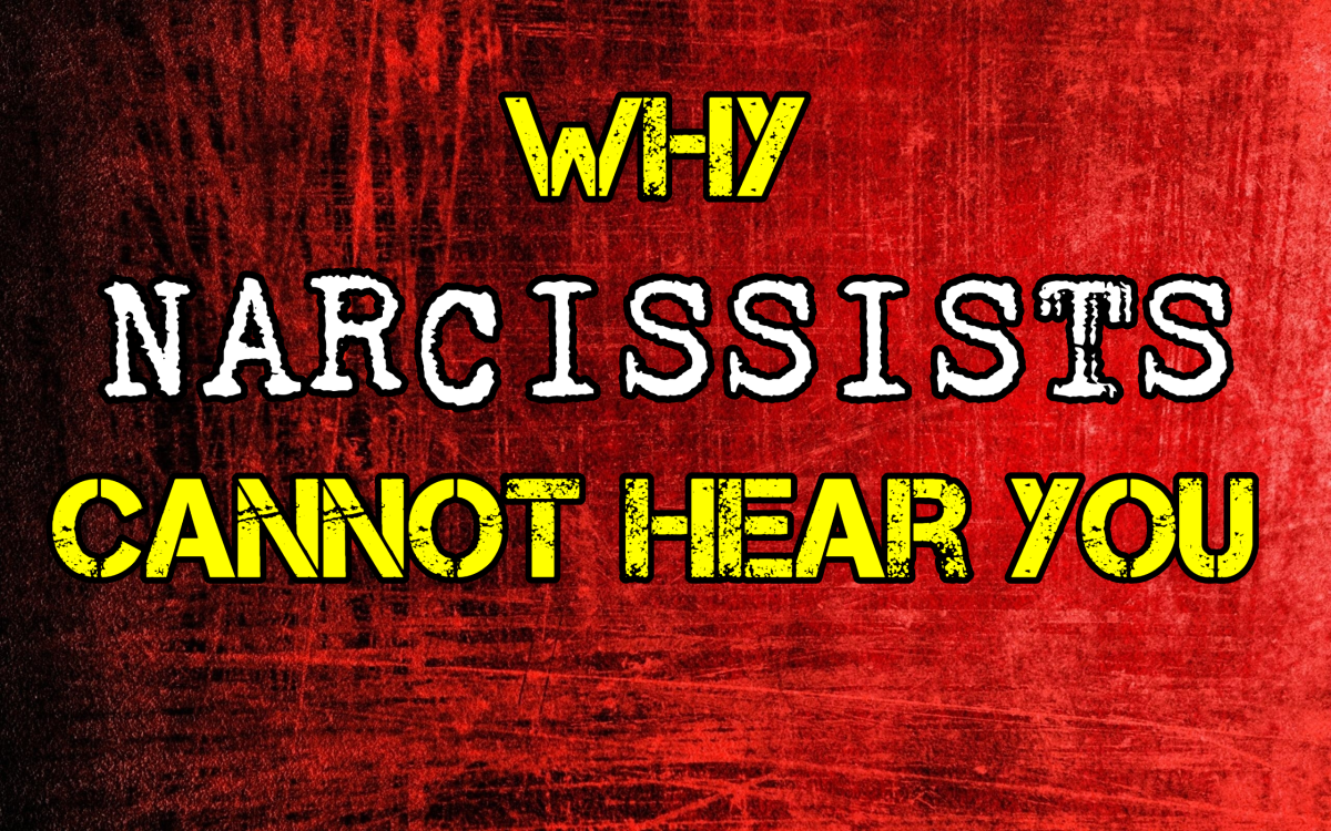 Why Narcissists Cannot Hear You