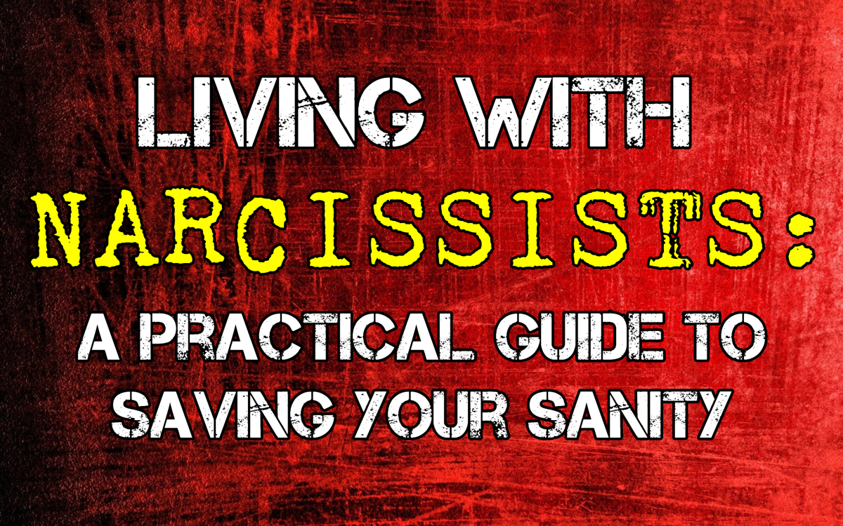 Living With Narcissists: A Practical Guide To Saving Your Sanity