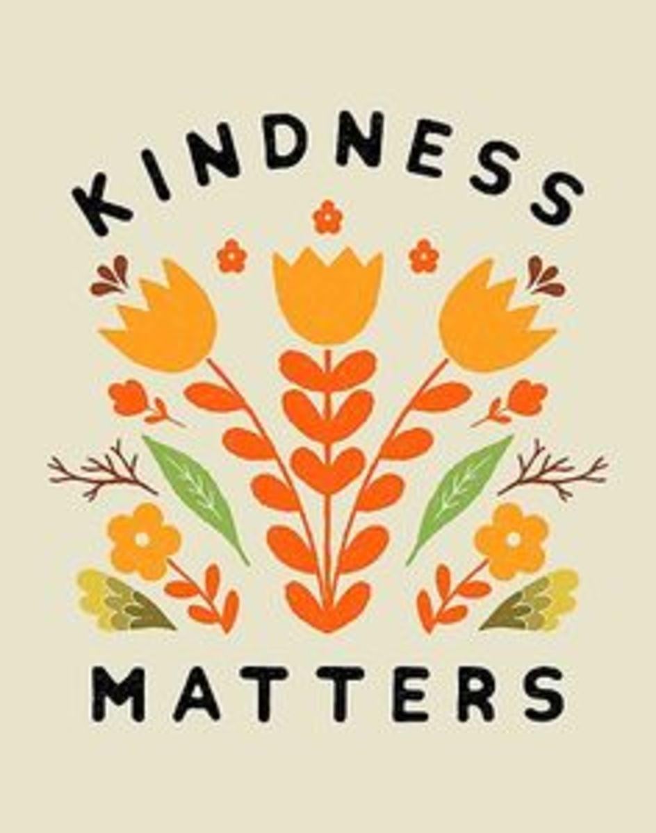 Kindness breeds kindness.