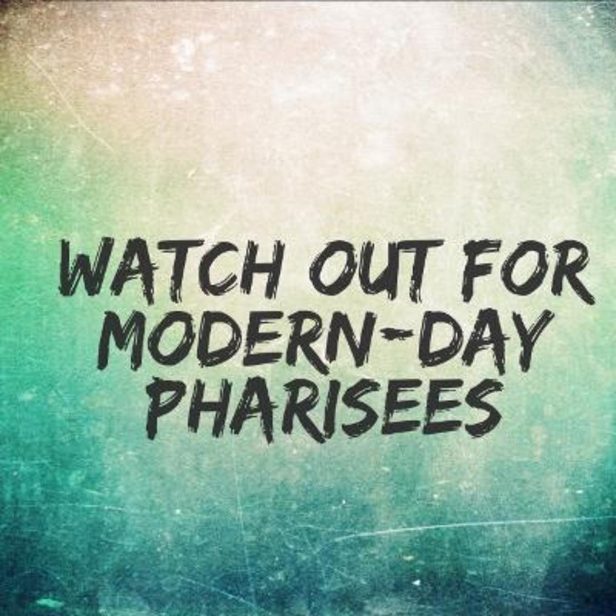 Modern Day Pharisees and How to Deal With Them