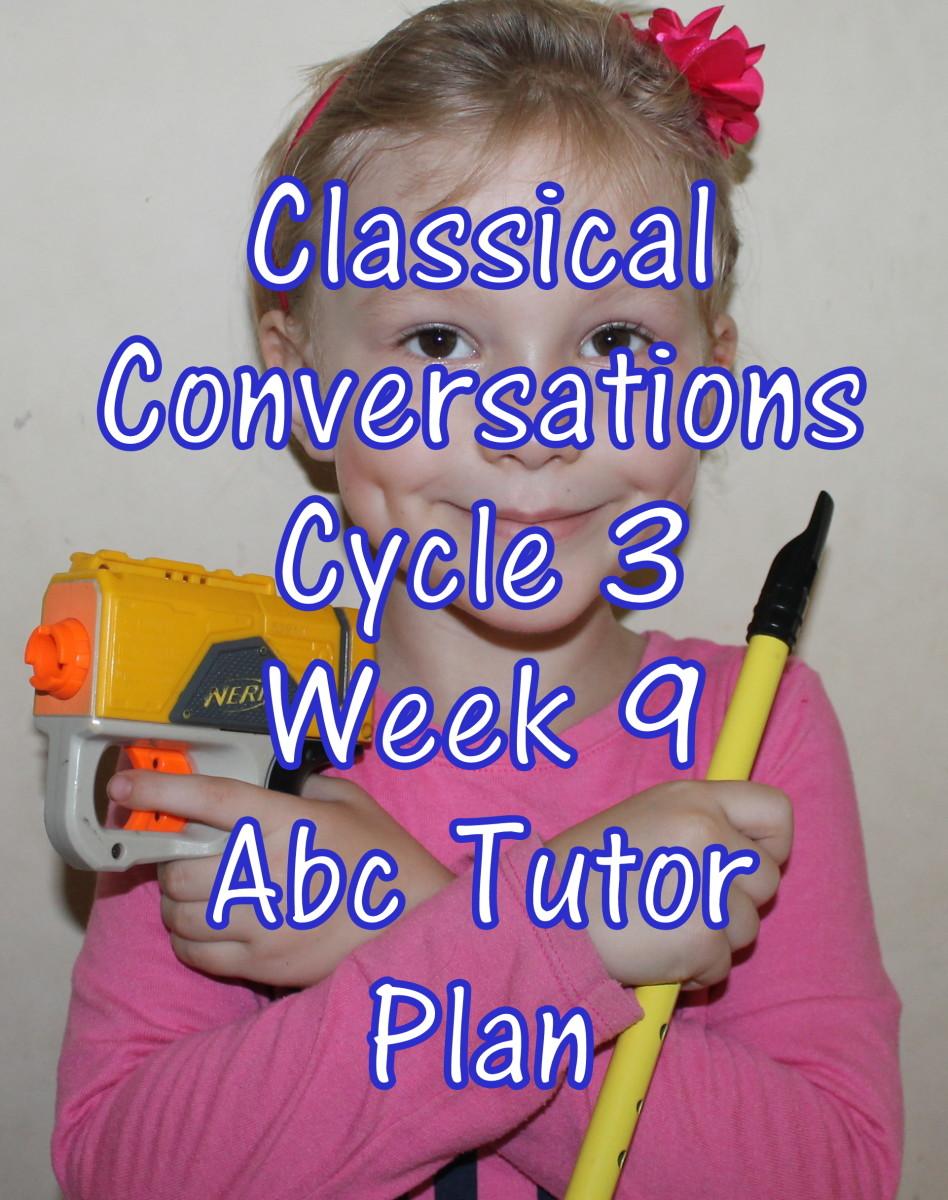Classical Conversations CC Cycle 3 Week 9 Lesson for Abecedarians - CC C3W9