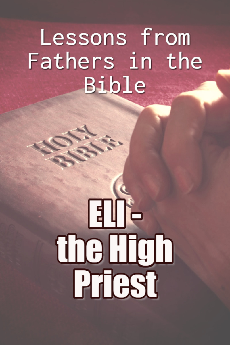 Lessons From Fathers in the Bible - Eli, the High Priest