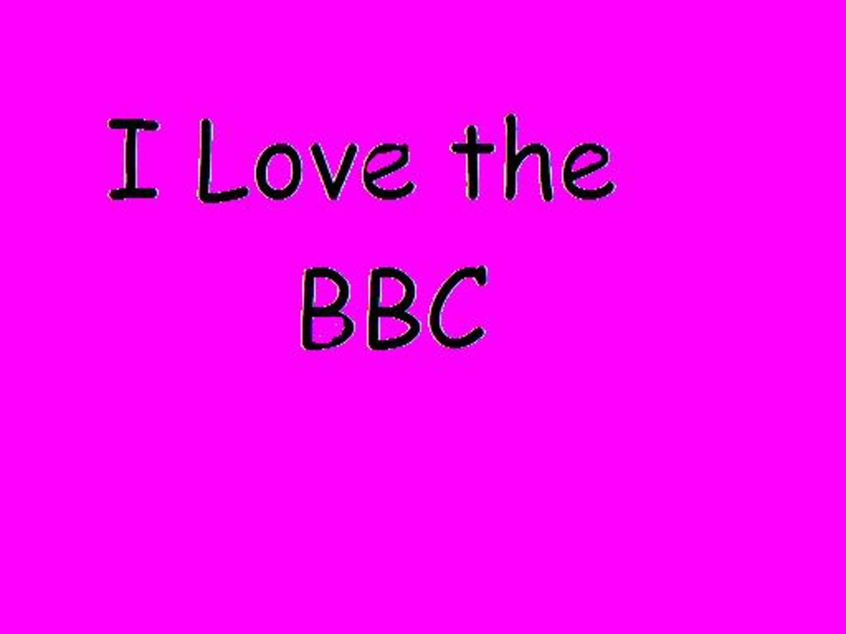 I love watching the BBC.