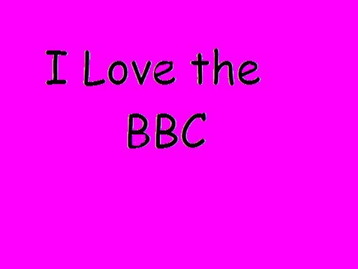 I love watching the BBC.