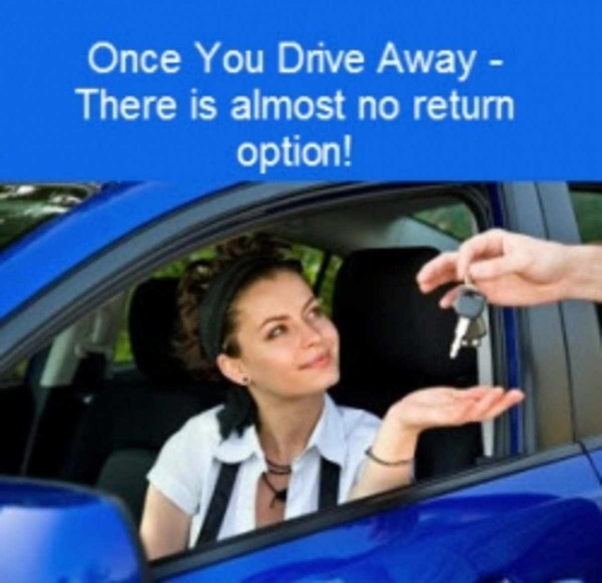 Buyers Remorse Car >> Can You Return A Car Hubpages