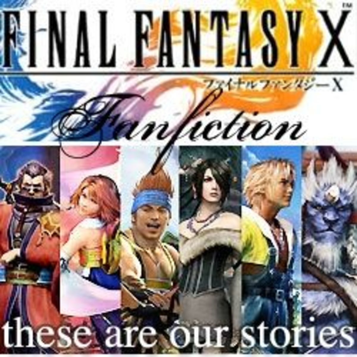 Final Fantasy X Fanfiction: A Fan's Recommendations