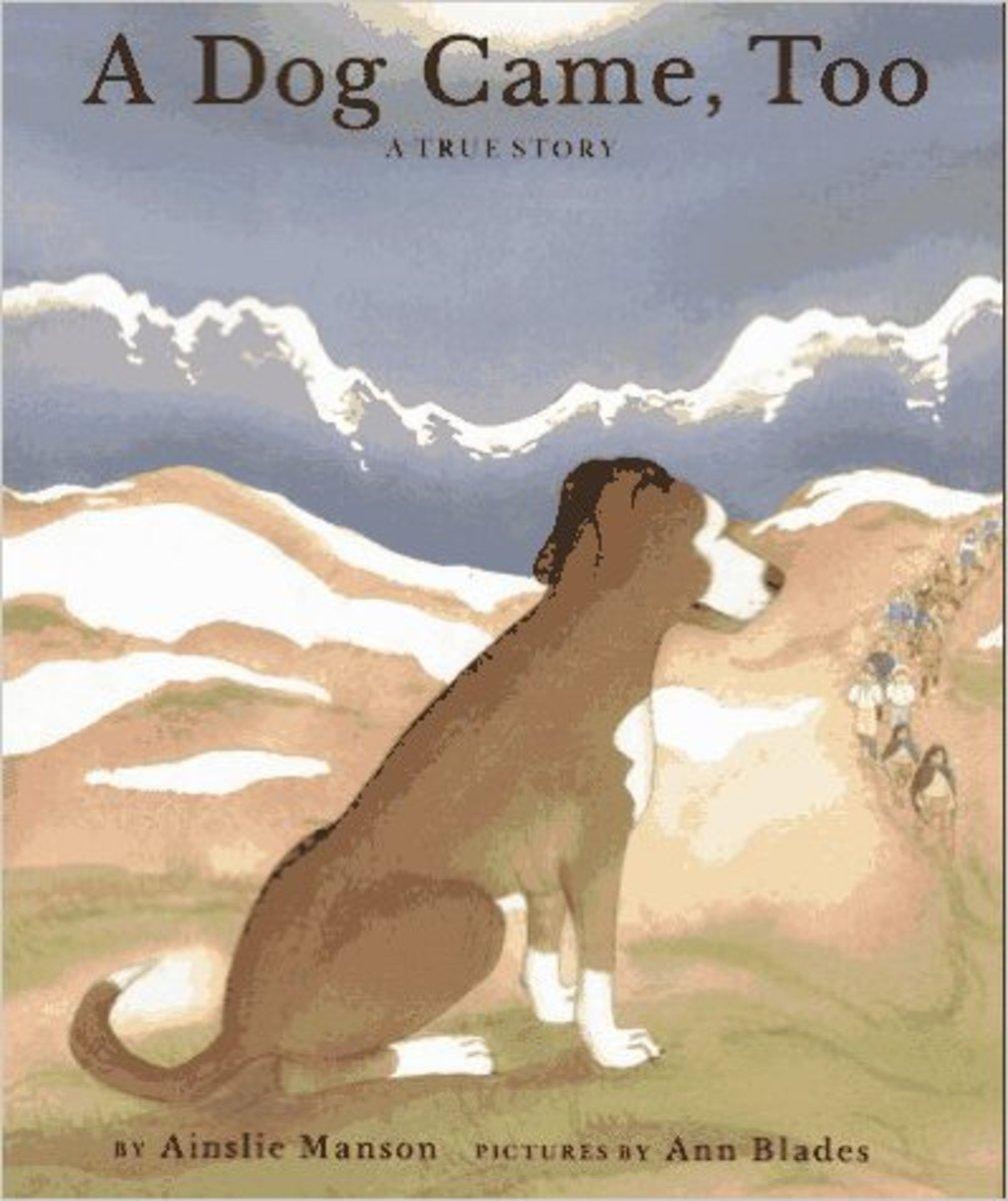 A Dog Came, Too: A True Story by Ainslie Manson