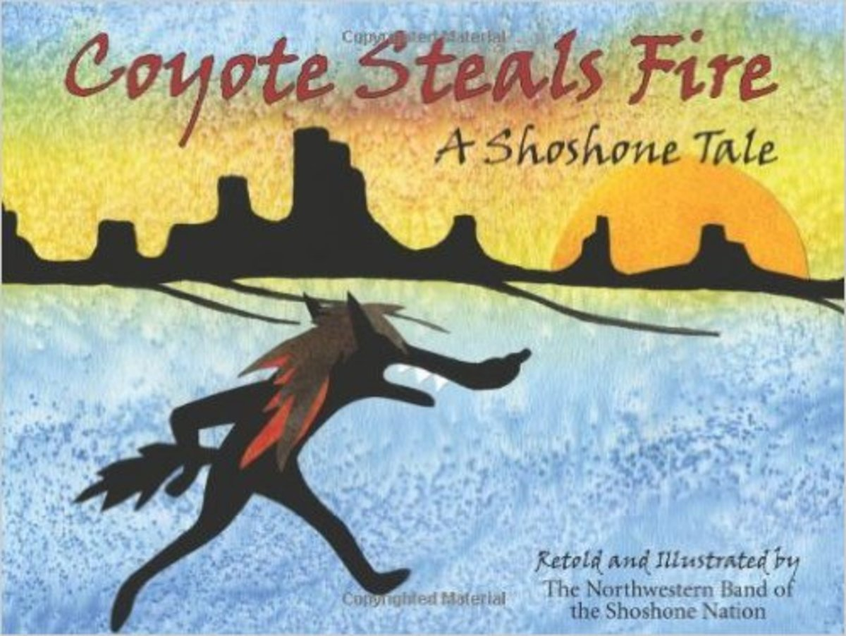 Coyote Steals Fire: A Shoshone Tale by Northwestern Shoshone Nation