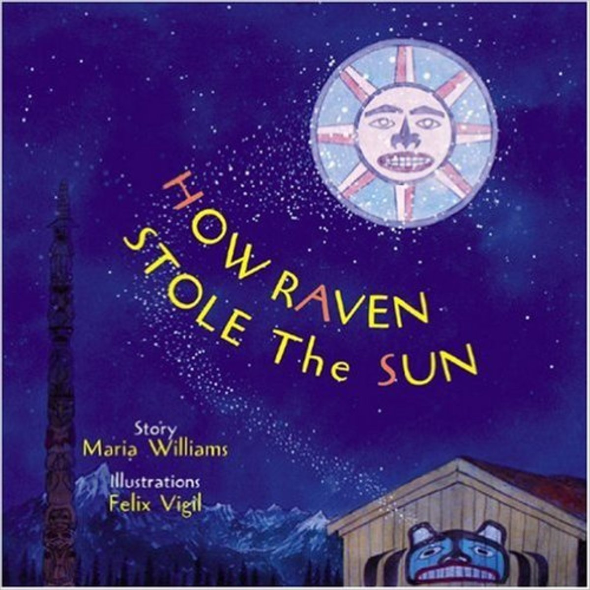 How Raven Stole the Sun (Tales of the People) by Maria Williams