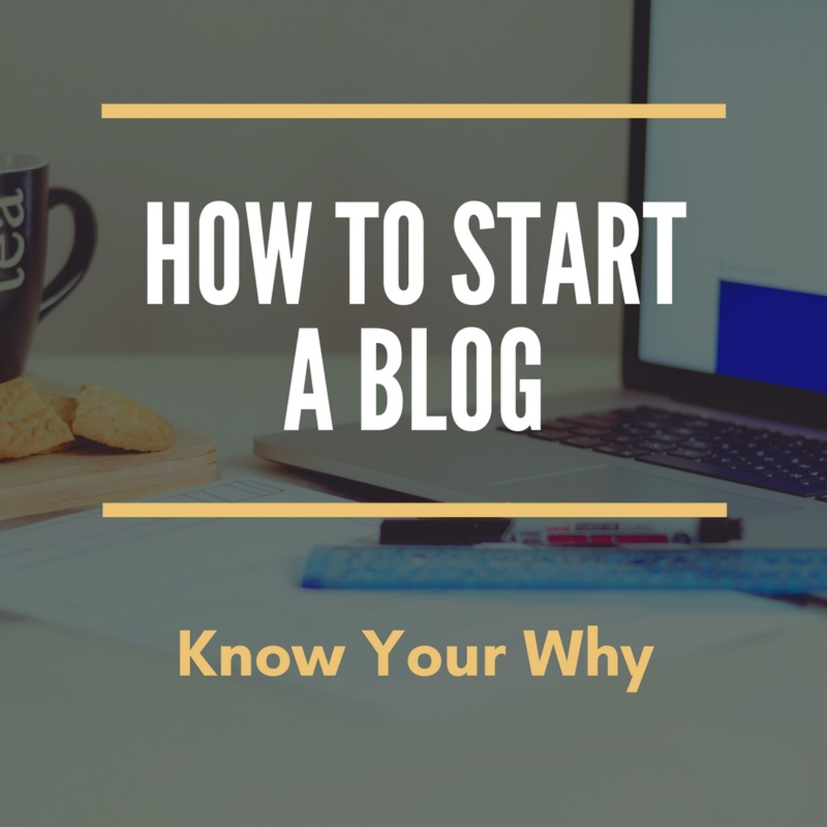 How to Start a Blog: Know Your Why