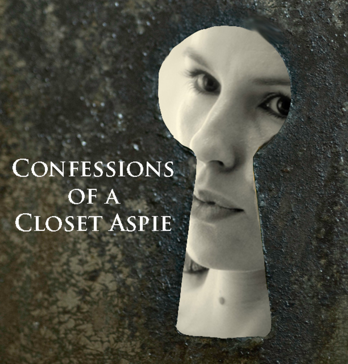 Confessions of a Closet Aspie: Women & Girls on the Autism Spectrum