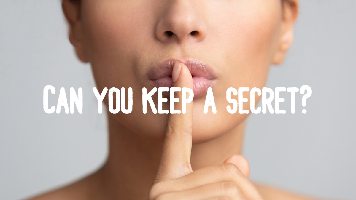 Do You Think Past Relationship Secrets Should Always Be Kept Hidden?