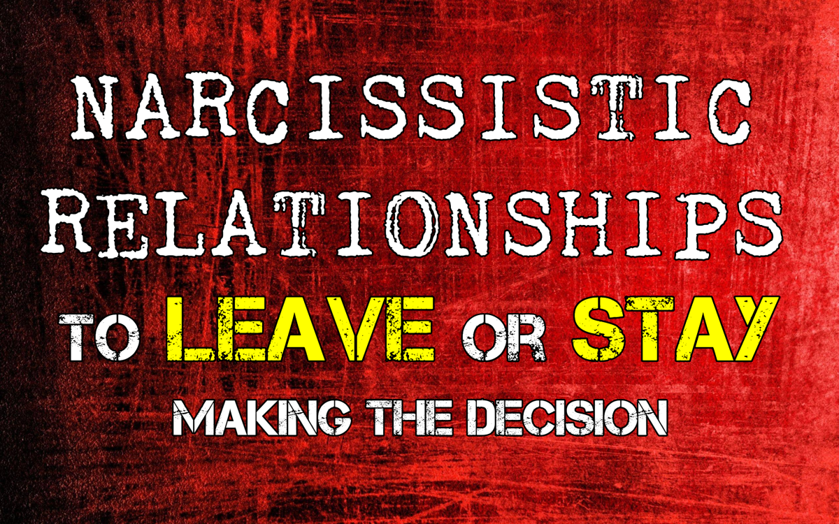 Narcissistic Relationships: To Leave or Stay?