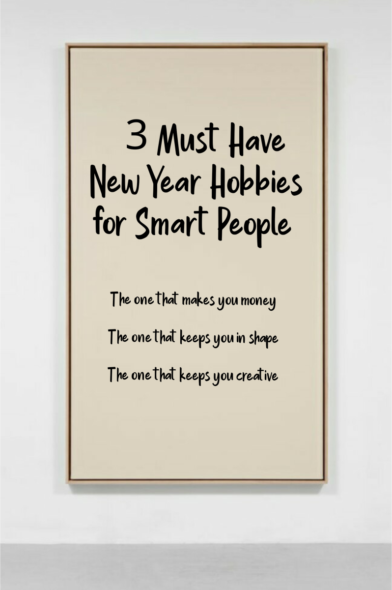 3 Must Have New Year Hobbies for Smart People