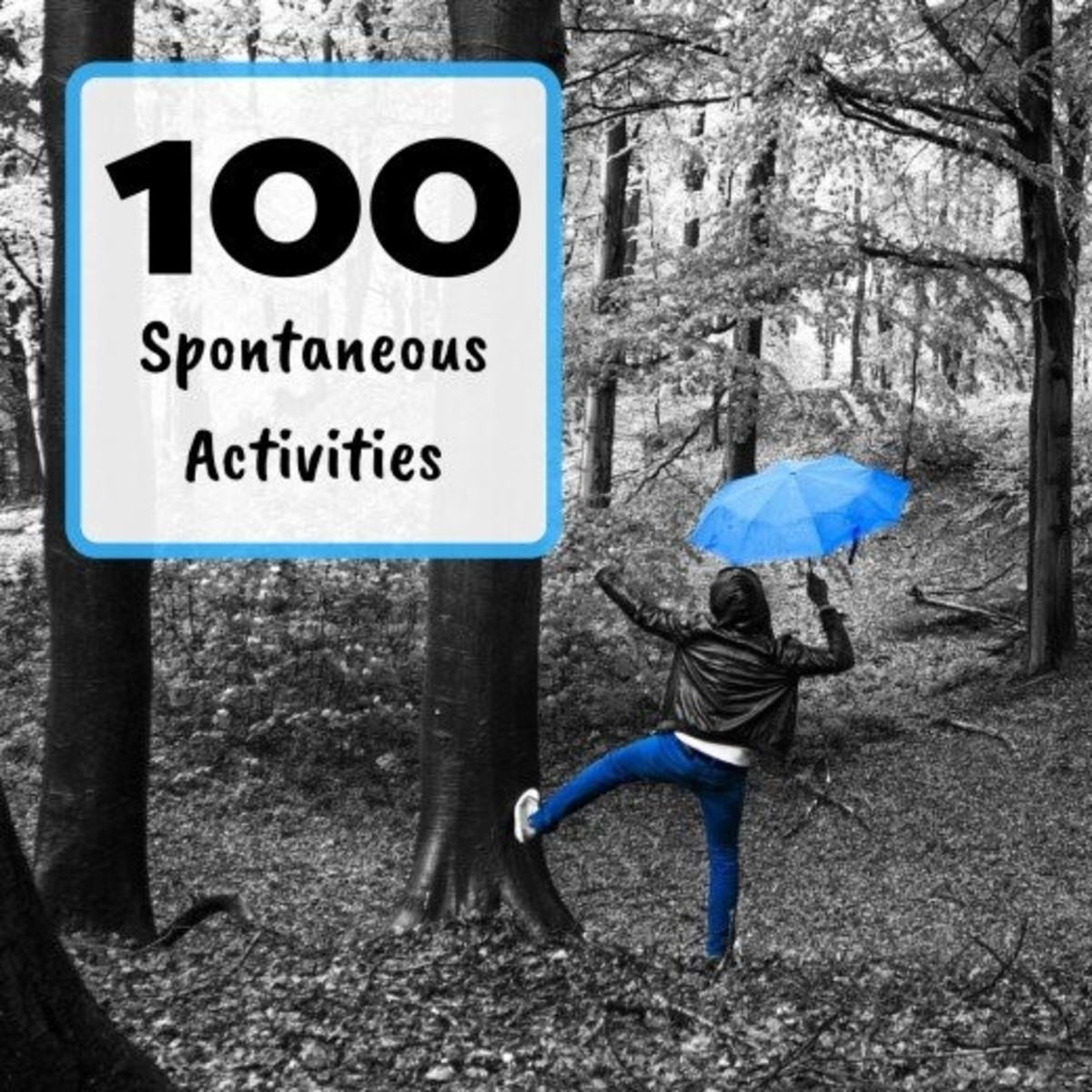 100+ Free and Spontaneous Things to do When Bored