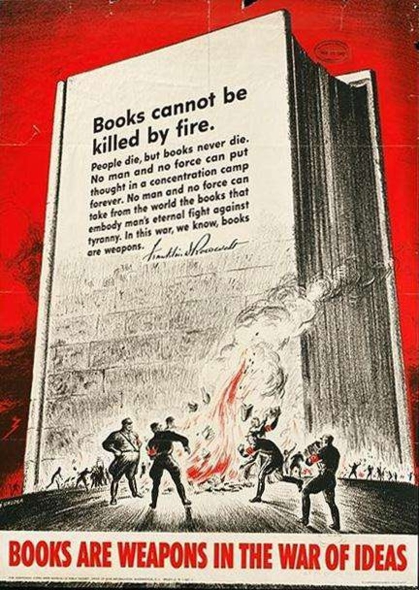 "Under Hitler's regime, thousands of books were burned in an attempt to suppress opinions, thoughts, and ideas. This poster contains a quote by Franklin D. Roosevelt that reads: ""Books cannot be killed by fire. People die, but books never die. No man"