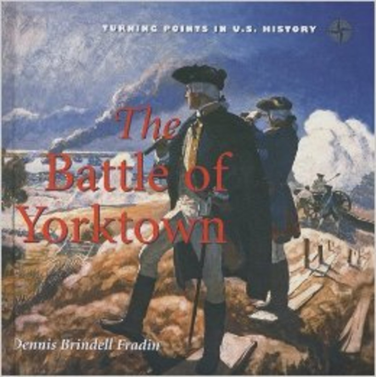 Battle of Yorktown (Turning Points in U.S. History) by Dennis Brindell Fradin