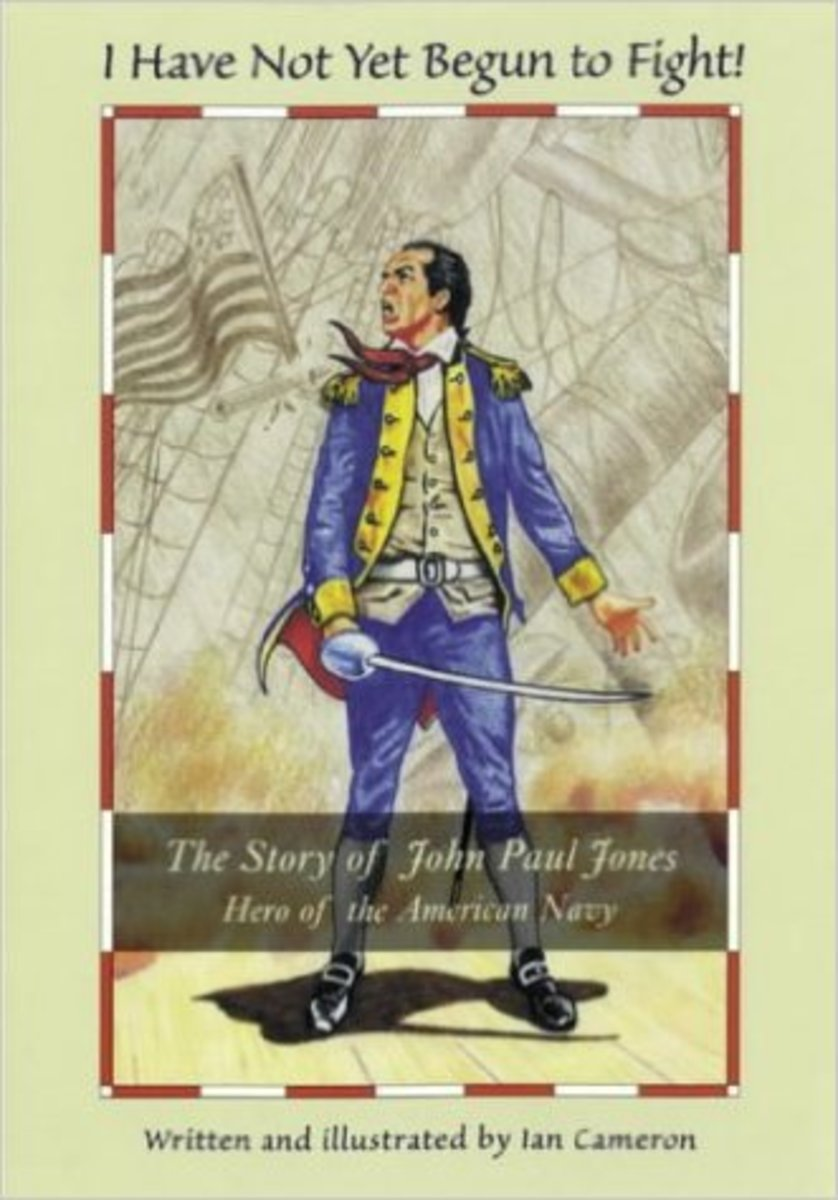 I Have Not Yet Begun to Fight: The Story of John Paul Jones: Hero of the American Navy by Ian Cameron