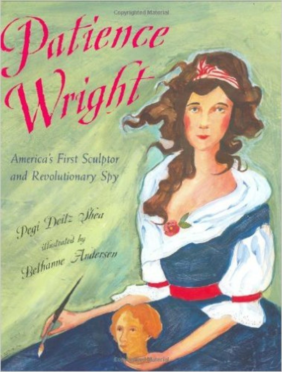 Patience Wright: American Sculptor and Revolutionary Spy by Pegi Deitz Shea
