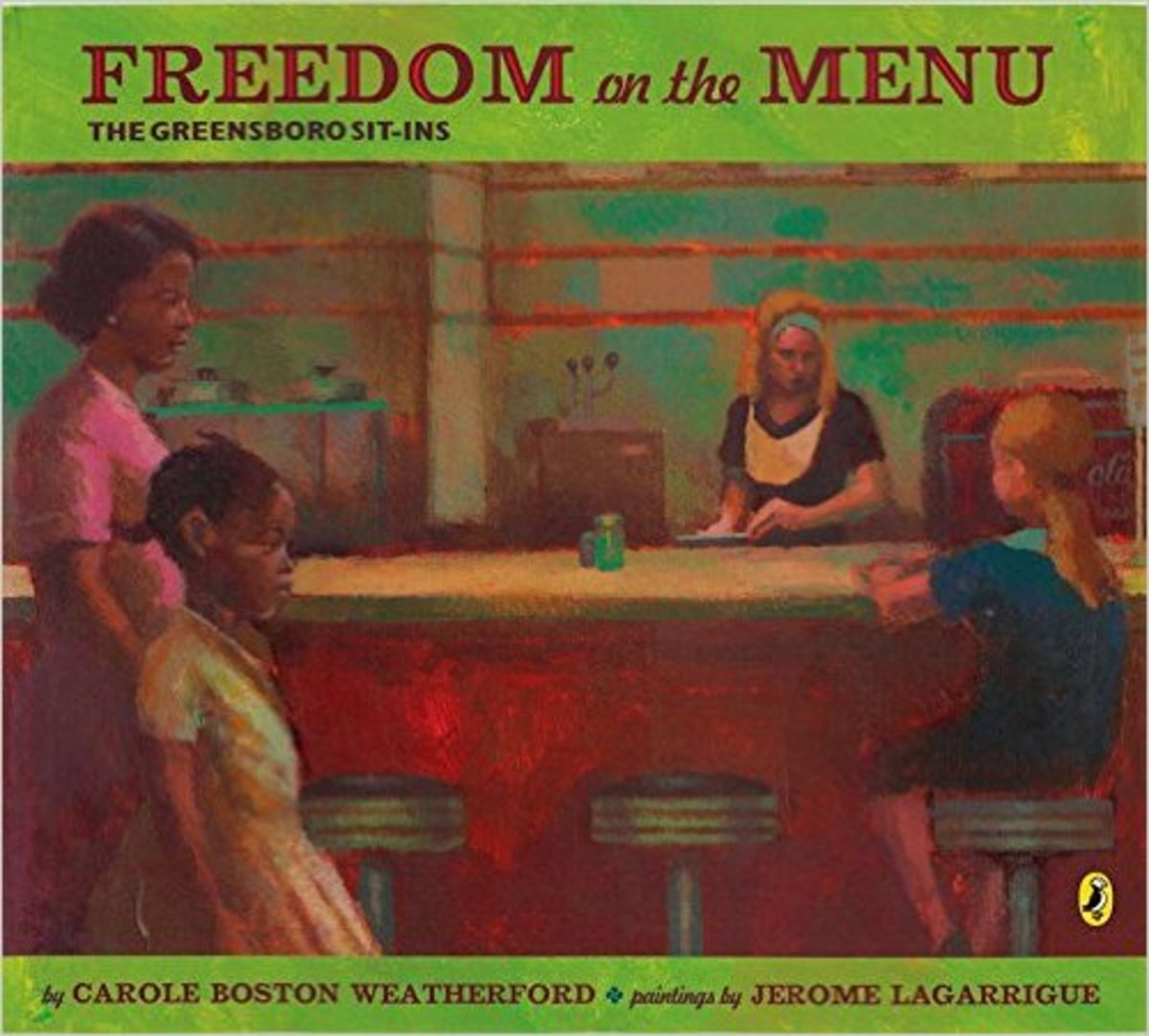 Freedom on the Menu: The Greensboro Sit-Ins by Carole Boston Weatherford